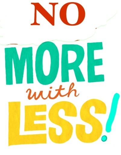 no more with less